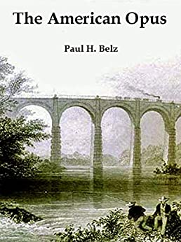The American Opus by [Paul H. Belz]