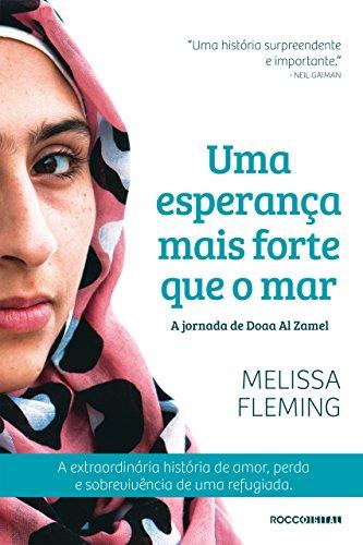 Uma esperança mais forte que o mar: A jornada de Doaa Al Zamel por [Melissa Fleming, Ryta Vinagre]