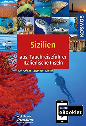 KOSMOS eBooklet: Tauchreiseführer Sizilien: Aus dem Gesamtwerk: Tauchreiseführer Italienische Inseln