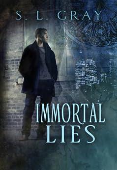 [S. L. Gray]のImmortal Lies (Tybalt Jones Book 1) (English Edition)