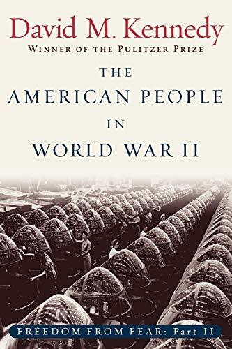 The American People in World War II: Freedom from Fear,...