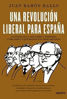 Una revolución liberal para España: Anatomía de un país libre y próspero: ¿cómo sería y qué beneficios obtendríamos? (ECONOMÍA) PDF EPUB Gratis descargar completo