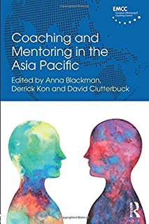 Coaching and Mentoring in the Asia Pacific (Routledge EMCC Masters in Coaching and Mentoring)