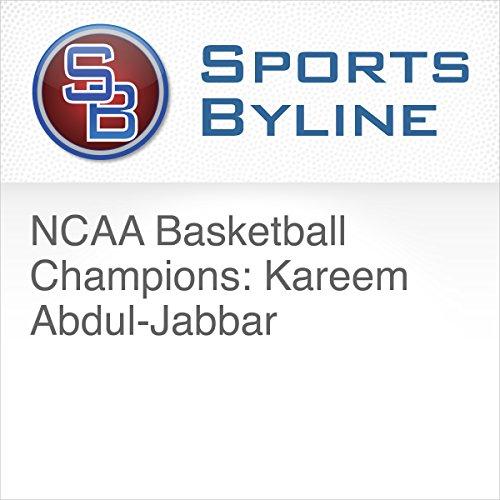 NCAA Basketball Champions: Kareem Abdul-Jabbar audiobook cover art