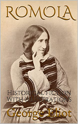 Romola: Historical fiction With illustrations (English Edition)