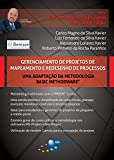 Gerenciamento de Projetos de Mapeamento e Redesenho de Processos: Uma adaptação da metodologia Basic Methodware (Gerenciamento de Projetos sem Complicação Livro 1) (Portuguese Edition)