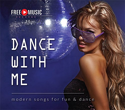 Dance with me - Modern songs for fun & dance (GEMAfreie Musik)
