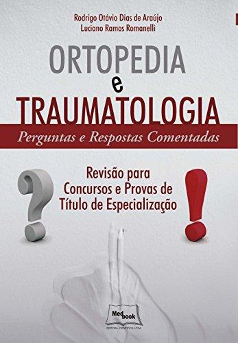 Ortopedia e Traumatologia: Perguntas e Respostas Comentadas