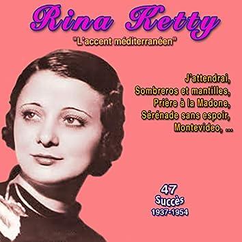 "Rina ketty - ""L'accent méditerranéen"" J'attendrai (47 Succès - (1938-1954))"