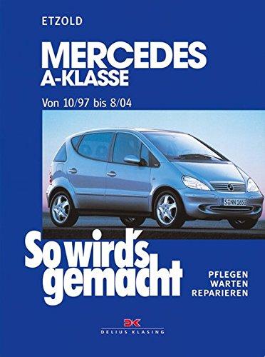 Mercedes A-Klasse von 10/97 bis 8/04: So wird's gemacht - Band 124: Pflegen - warten - reparieren