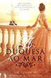 A Duquesa ao Mar (Portuguese Edition)