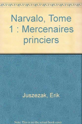 Narvalo, Tome 1 : Mercenaires princiers