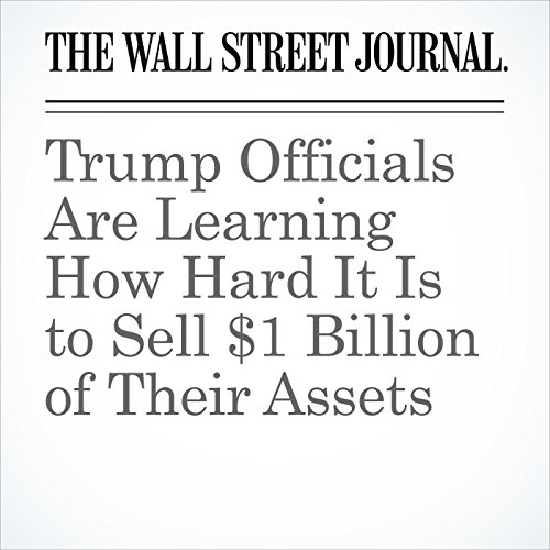 Trump Officials Are Learning How Hard It Is to Sell $1 Billion of Their Assets copertina