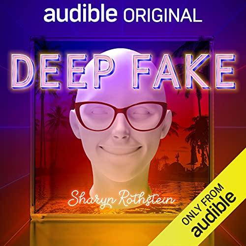 Deep Fake Audiobook By Sharyn Rothstein cover art