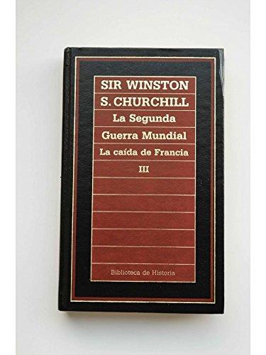 La Segunda Guerra Mundial : memorias. Segunda parte. Su hora mejor. Libro 1.La caída de Francia / Winston S. Churchill ; [traducción Juan de Luances]