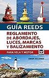 Guía REEDS reglamento de abordajes, luces, marcas y balizamiento: Para vela y motor