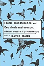 Erotic Transference and Countertransference (Clinical Practice in Psychotherapy)