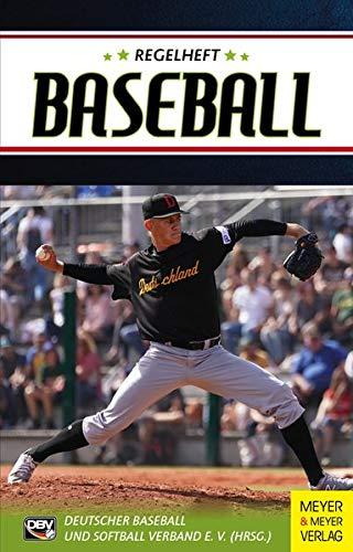 Regelheft Baseball: Das offizielle Regelwerk des Deutschen Baseball und Softball Verbandes (DBV)