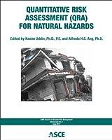 Quantitative Risk Assessment Qra for Natural Hazards (ASCE Council on Disaster Risk Management Monograph)