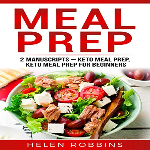Meal Prep: 2 Manuscripts - Keto Meal Prep, Keto Meal Prep for Beginners audiobook cover art