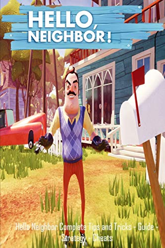 Hello Neighbor: Complete Tips and Tricks - Guide - Strategy - Cheats