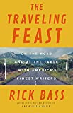 The Traveling Feast: On the Road and at the Table with My Heroes [Idioma Inglés]