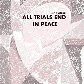 All Trials End in Peace