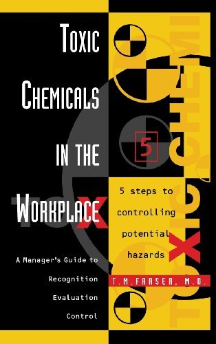 Toxic Chemicals in the Workplace: A Manager's Guide to Recognition, Evaluation, and Control (English Edition)