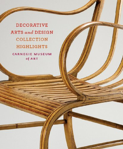 Carnegie Museum of Art: Decorative Arts and Design: Collection Highlights