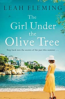 The Girl Under the Olive Tree: 'A moving and compelling story' Rachel Hore by [Leah Fleming]