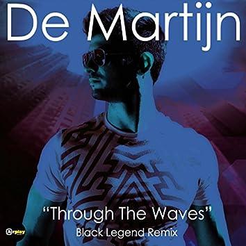 Through The Waves (Black Legend Remix)