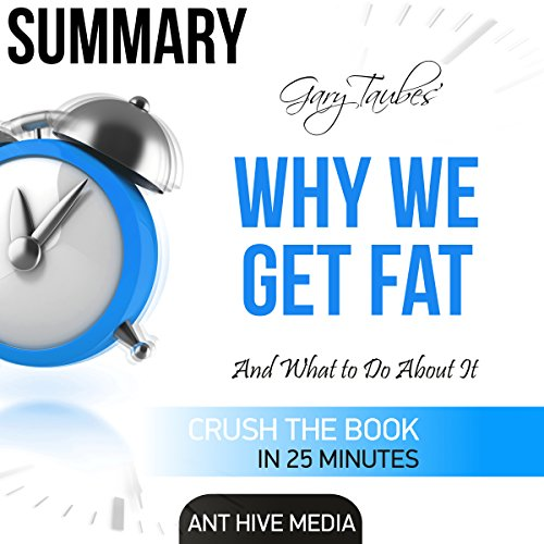 Summary: Gary Taubes'Why We Get Fat: And What to Do About It' audiobook cover art