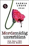 Mordsmäßig unverblümt: Louisa Manus erster Fall (Frauenkrimi, Chicklit, Frauenroman)