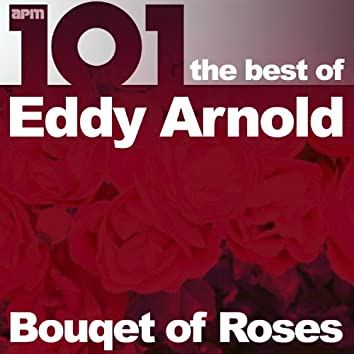 101 - Bouquet of Roses - The Best of Eddy Arnold