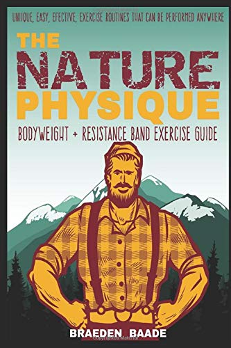 The Nature Physique: Bodyweight + Resistance Band Training