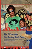 7 Principles for Raising Black Sons: A Practical Guides For Single Black Mother's