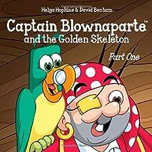 Captain Blownaparte and the Golden Skeleton - Part One (Captain Blownaparte Pirate Adventure Series)