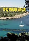 1000 Meilen Segeln in den Balearen: Mallora-Menorca-Cabrera-Ibiza-Formentera
