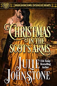 Christmas in the Scot's Arms: A Forbidden Love Scottish Historical Romance (Highlander Vows- Entangled Hearts Book 3) by [Julie Johnstone]