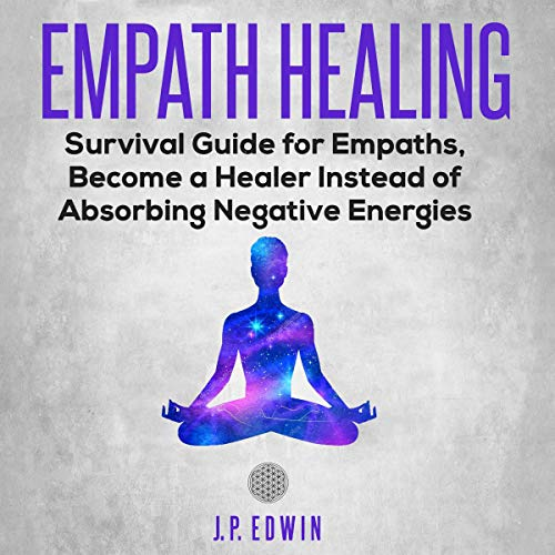 Empath Healing     Survival Guide for Empaths, Become a Healer Instead of Absorbing Negative Energies              By:                                                                                                                                 J.P. Edwin                               Narrated by:                                                                                                                                 Lizzie Richards                      Length: 1 hr and 38 mins     43 ratings     Overall 4.5