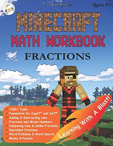 The Unofficial Minecraft Math Workbook Fractions Ages 8+: Adding, Subtracting, and Comparing Fractions, Word...