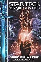 Star Trek New Frontier 12: Mehr als Goetter