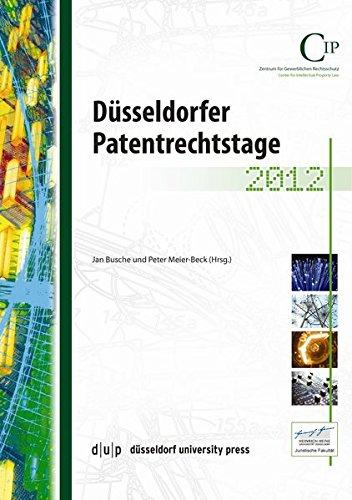 Düsseldorfer Patentrechtsstage 2012 (Düsseldorfer Patentrechtstage)