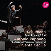 Schumann: Symphonies Nos. 2 & 4 by Orchestra dell'Accademia Nazionale di Santa Cecilia
