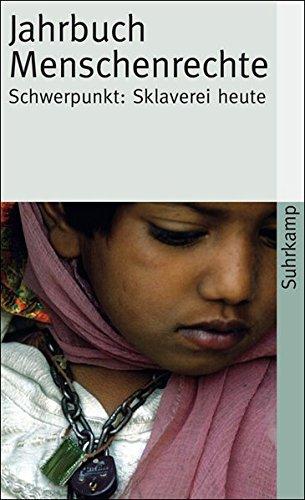Jahrbuch Menschenrechte 2008: Themenschwerpunkt: Sklaverei heute (suhrkamp taschenbuch)