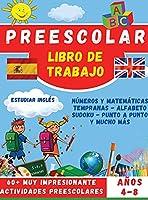 Preescolar Libro de Trabajo: Libro de trabajo con; Números y matemáticas iniciales, alfabeto, sudoku, punto a punto y mucho más ...