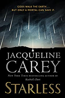Starless by [Jacqueline Carey]