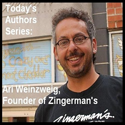 Today's Authors Series: Ari Weinzweig, Founder of Zingerman's audiobook cover art