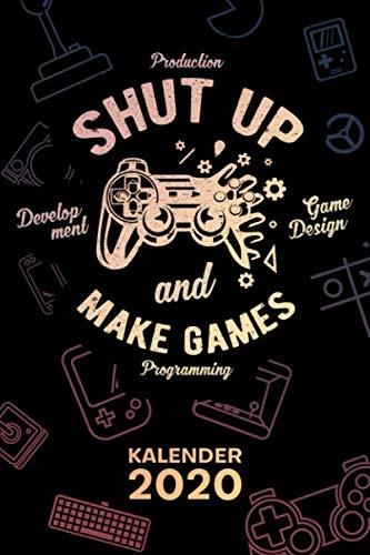 Price comparison product image KALENDER 2020: A5 Game Design Terminplaner für Game Dev mit DATUM - 52 Kalenderwochen für Termine & To-Do Listen - Shut Up And Make Games ... Spielentwicklung (German Edition)