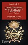 La Franc-maçonnerie rendue intelligible à ses adeptes - Tome 1, L'Apprenti